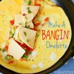 Make A Bangin' Veggie Omelet