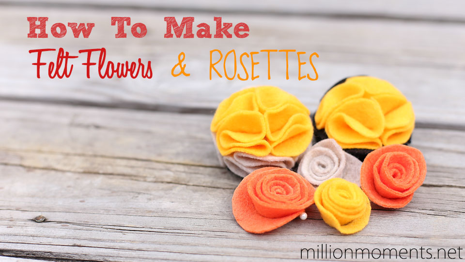 how to make felt flowers and rosettes
