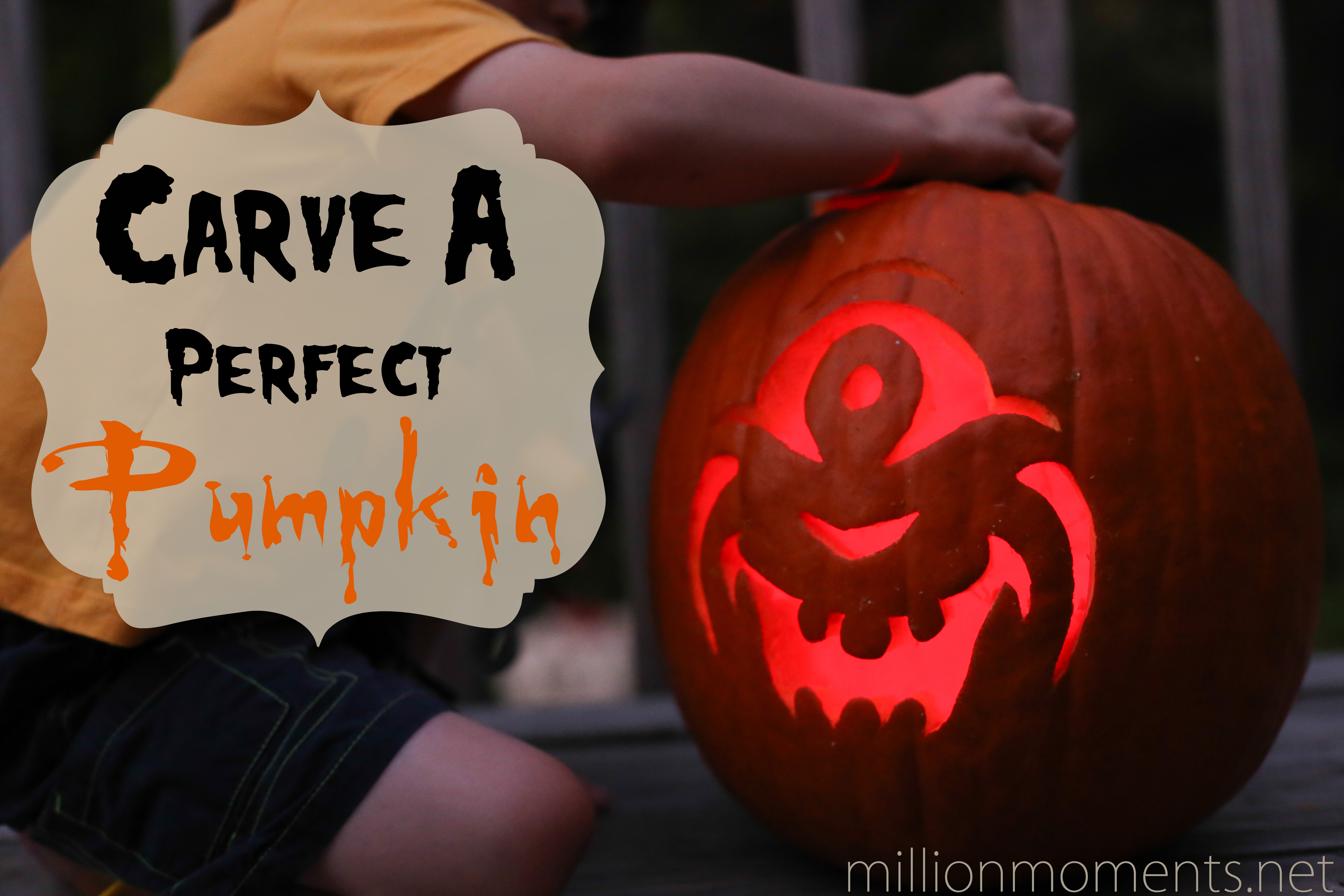 Carving The Perfect Pumpkin A Million Moments