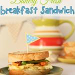 Bakery Fresh Breakfast Sandwich {Recipe}