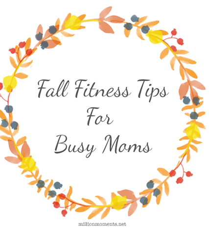 Fall fitness tips for busy moms
