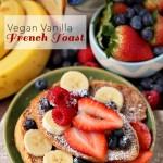 Vegan Vanilla French Toast