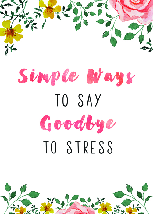 Simple Ways to Say Goodbye to Stress