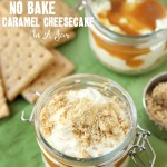 No Bake Layered Caramel Cheesecake In A Jar